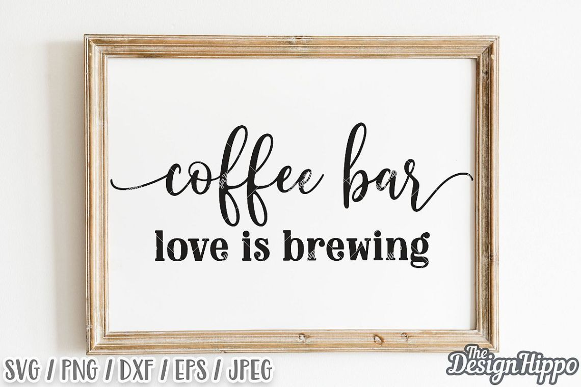 Download Coffee Bar Love Is Brewing SVG DXF PNG EPS Cricut Cut Files