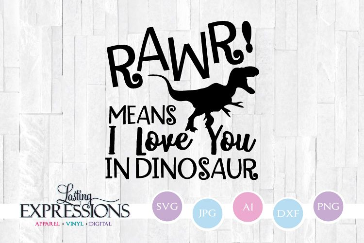 Download Rawr Means I love you in Dinosaur // SVG Quote Dino ...
