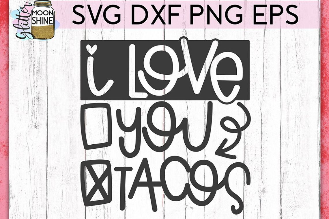 Download I Love You Tacos Valentine's SVG DXF PNG EPS Cutting Files ...