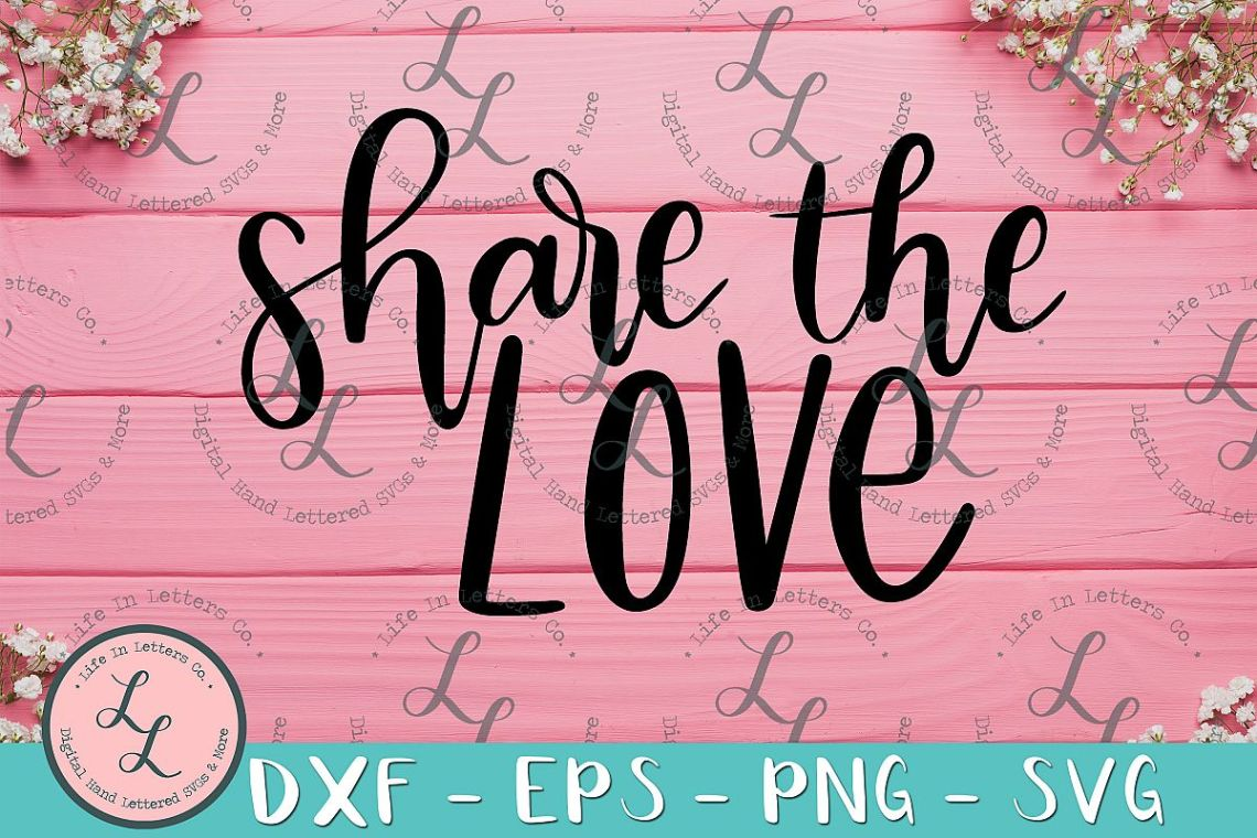 Download Share The Love- Hand Lettered Cut File SVG PNG EPS DXF