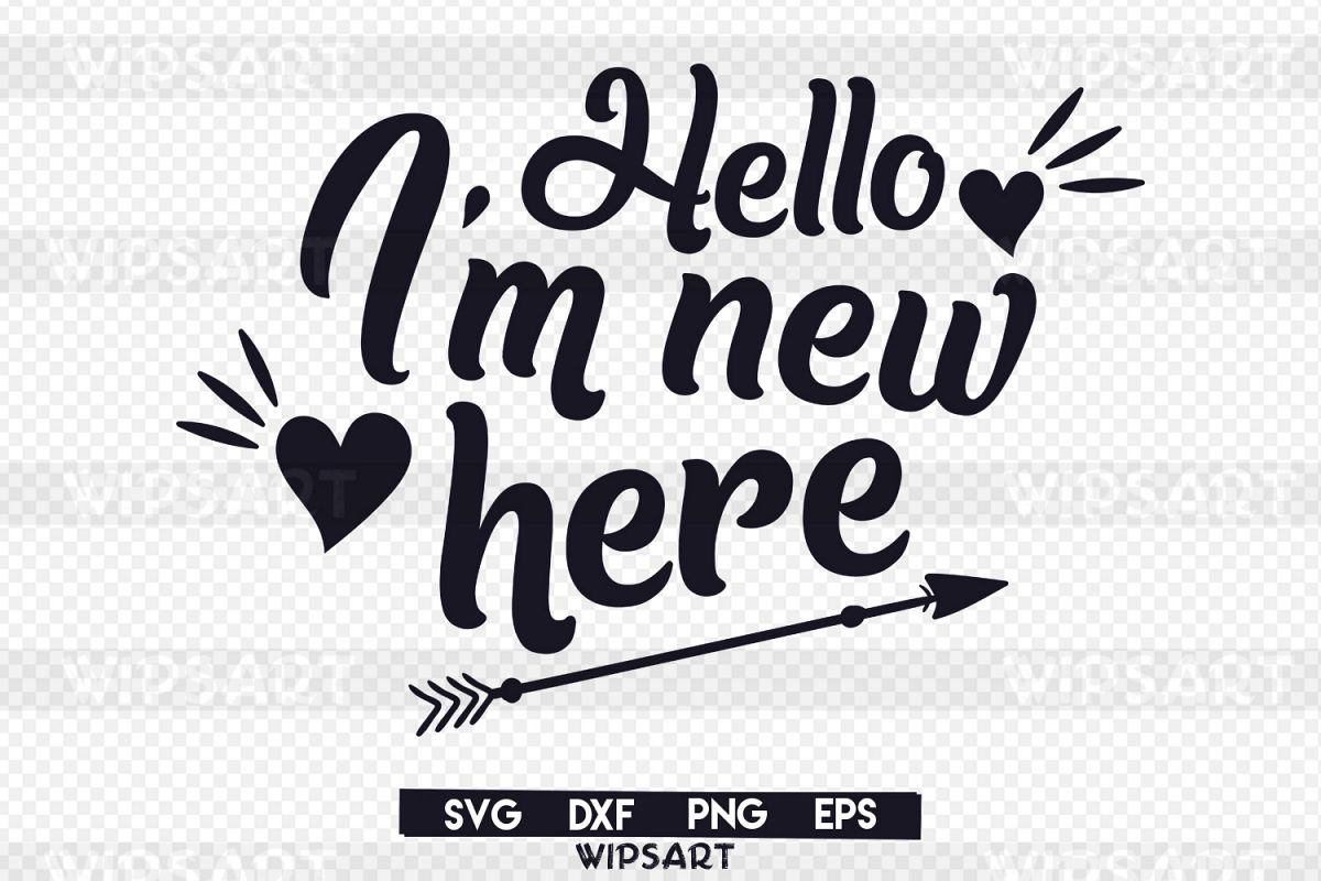 Sale Hello I M New Here Svg Hi I M New Here Svg New Baby