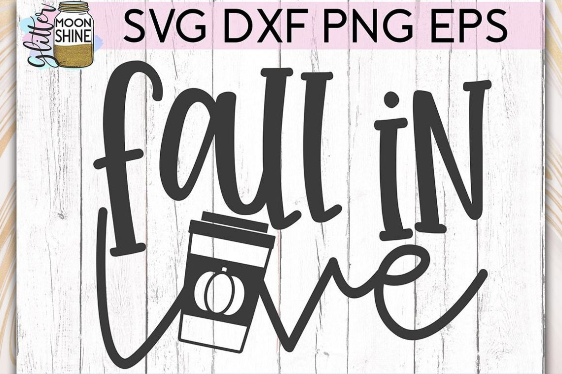 Download Fall In Love Pumpkin Spice SVG DXF PNG EPS Cutting Files