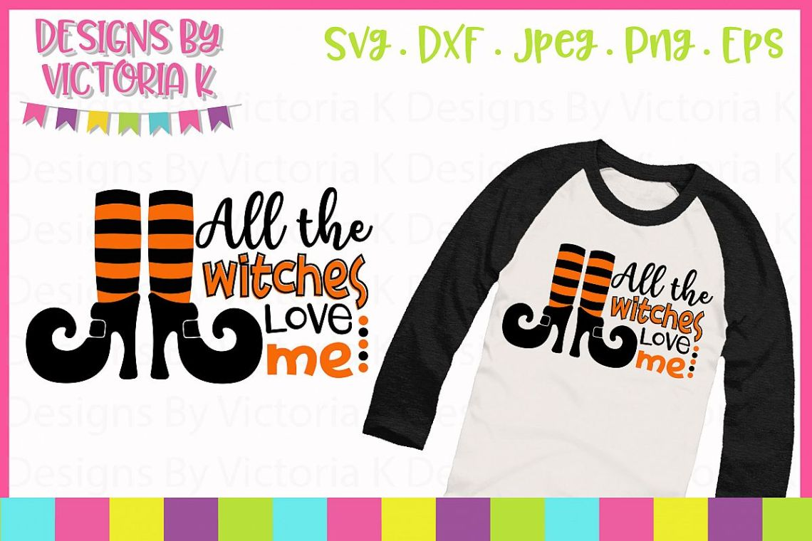 Download All the witches love me, Halloween, SVG, DXF (131295 ...
