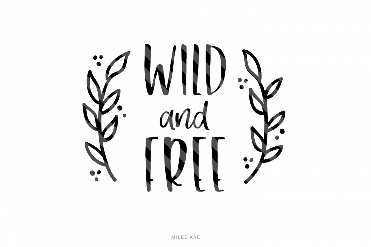 Wild And Free Svg Cutting File Decal