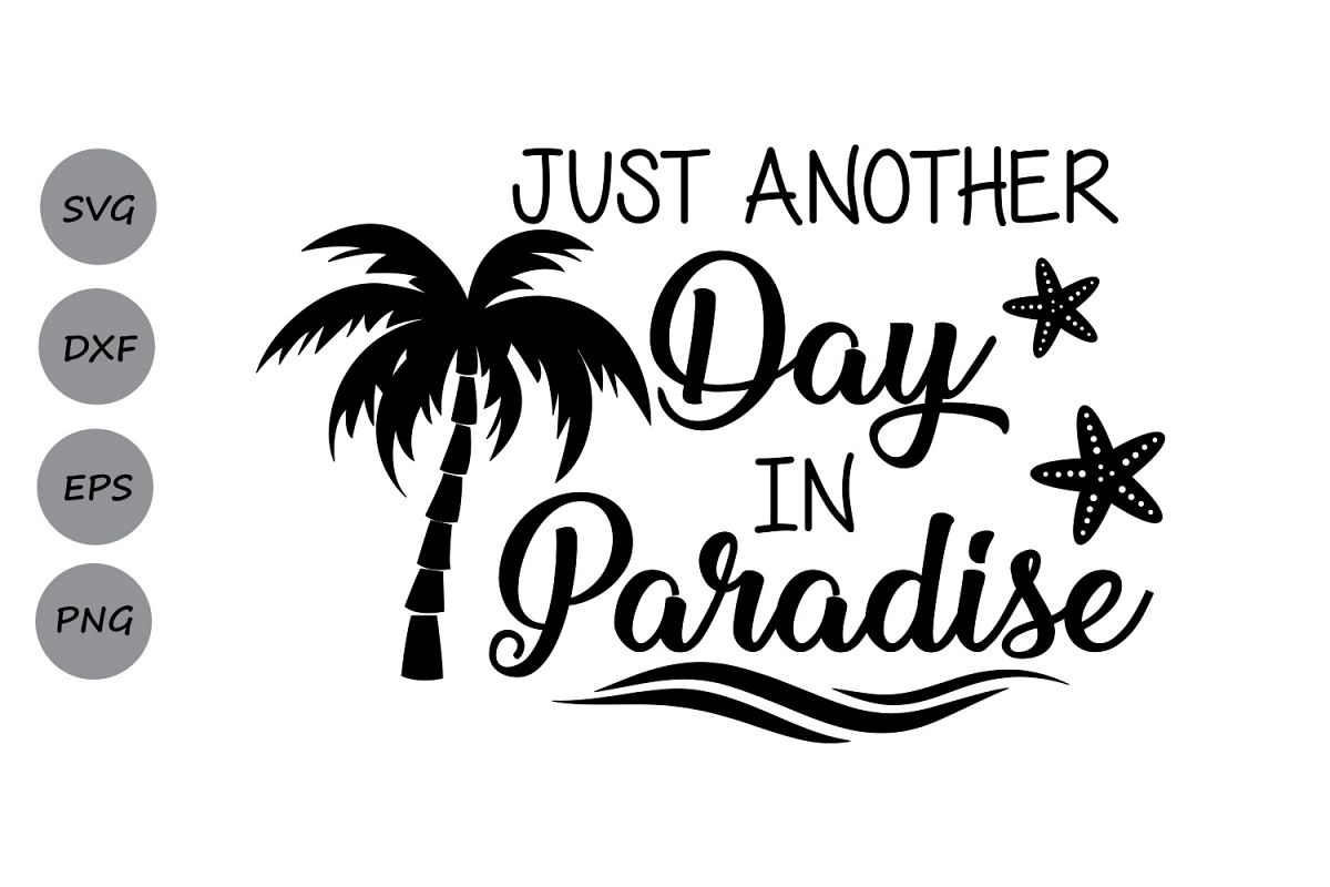Just Another Day In Paradise Svg Summer Svg Beach Svg