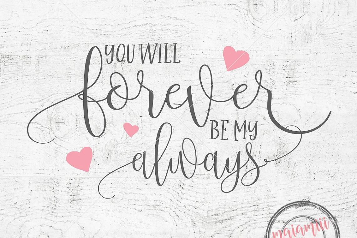 Download You Will Forever Be My Always SVG Forever SVG Always SVG ...