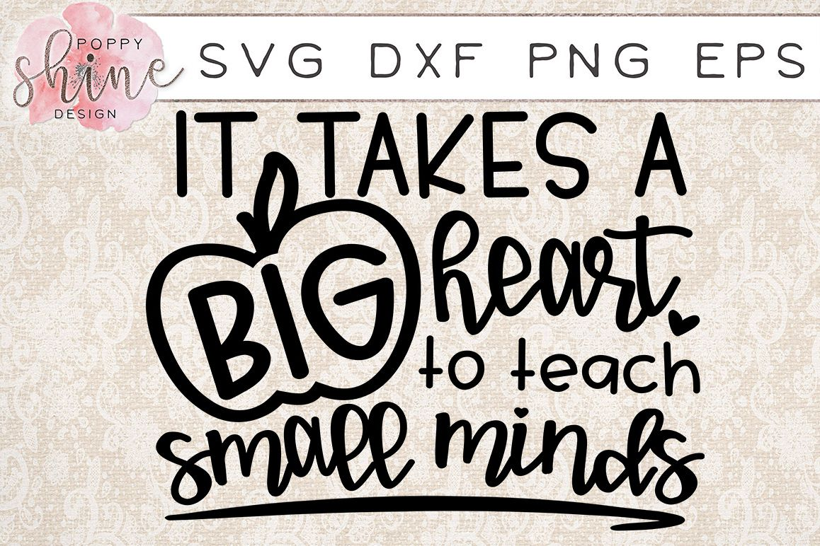 It Takes A Big Heart To Teach Small Minds Svg Eps Dxf