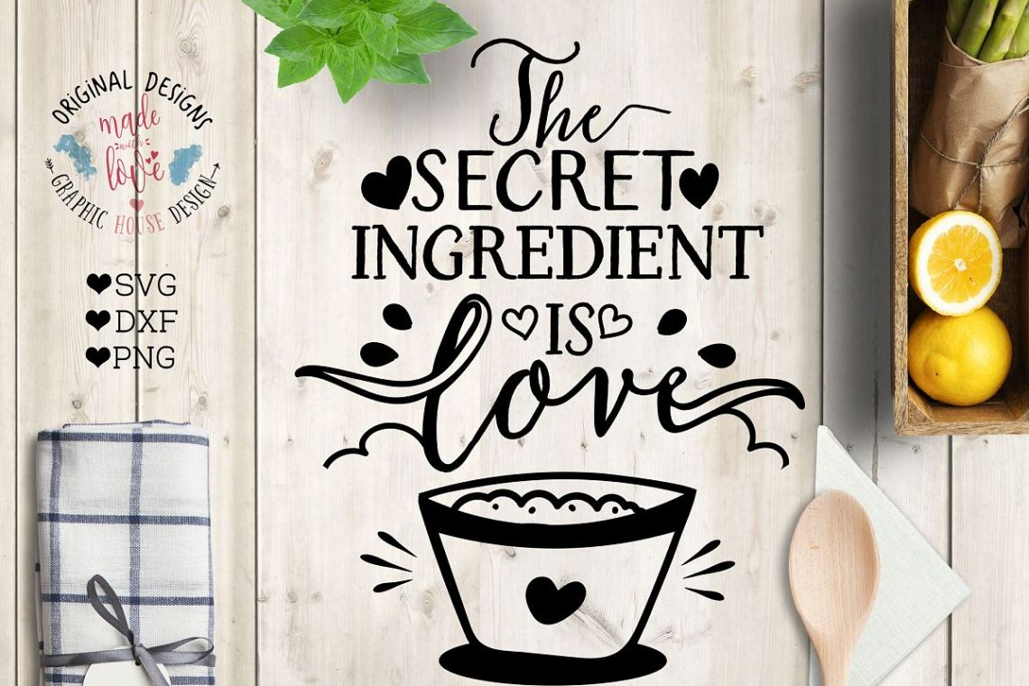 Download The Secret Ingredient is Love Cut File and Printable (SVG ...