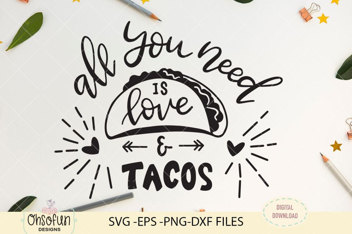 Download All you need is love and tacos, SVG file, hand lettering