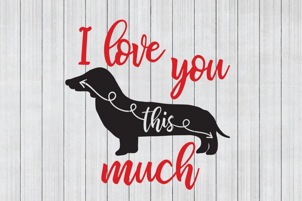 Download Dog SVG, Dachshund SVG, I love You This Much, Cuttable File