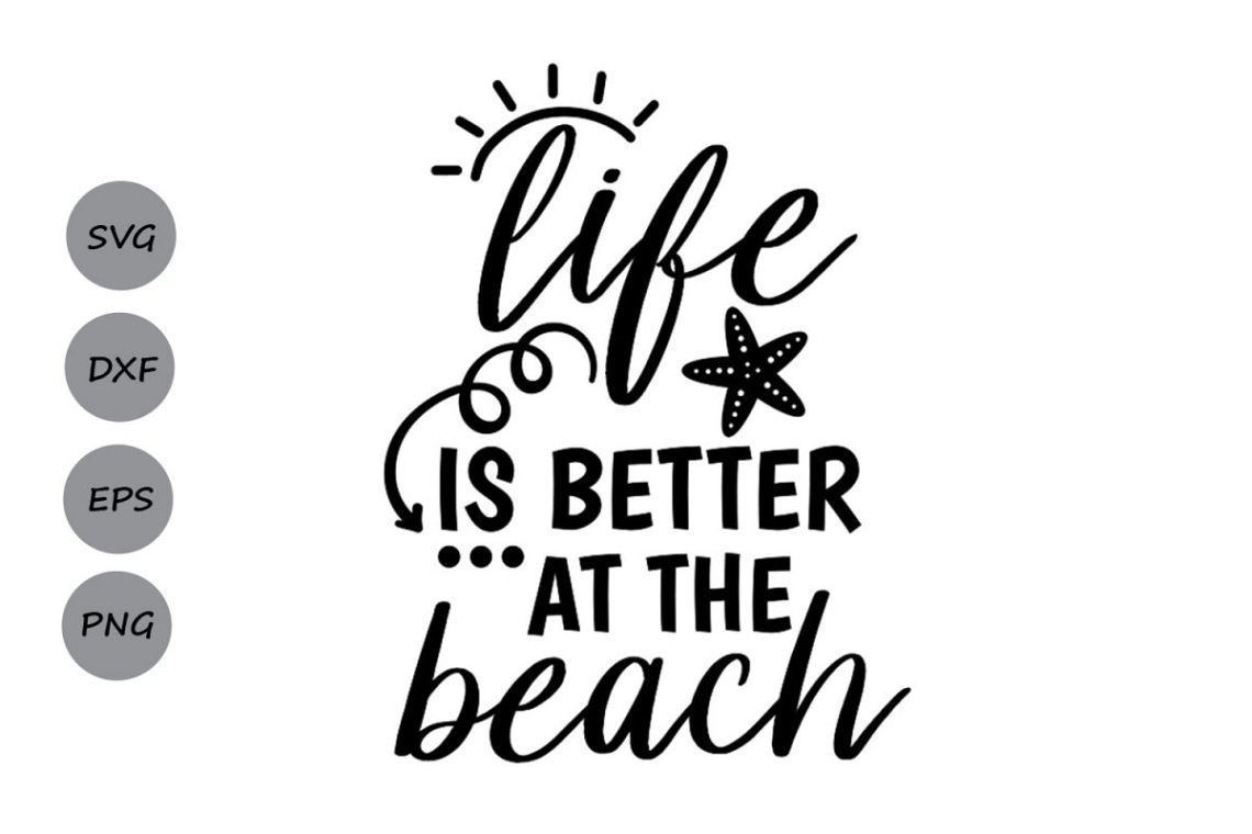 Download Life is better at the beach Svg, Beach Svg, Summer Svg.