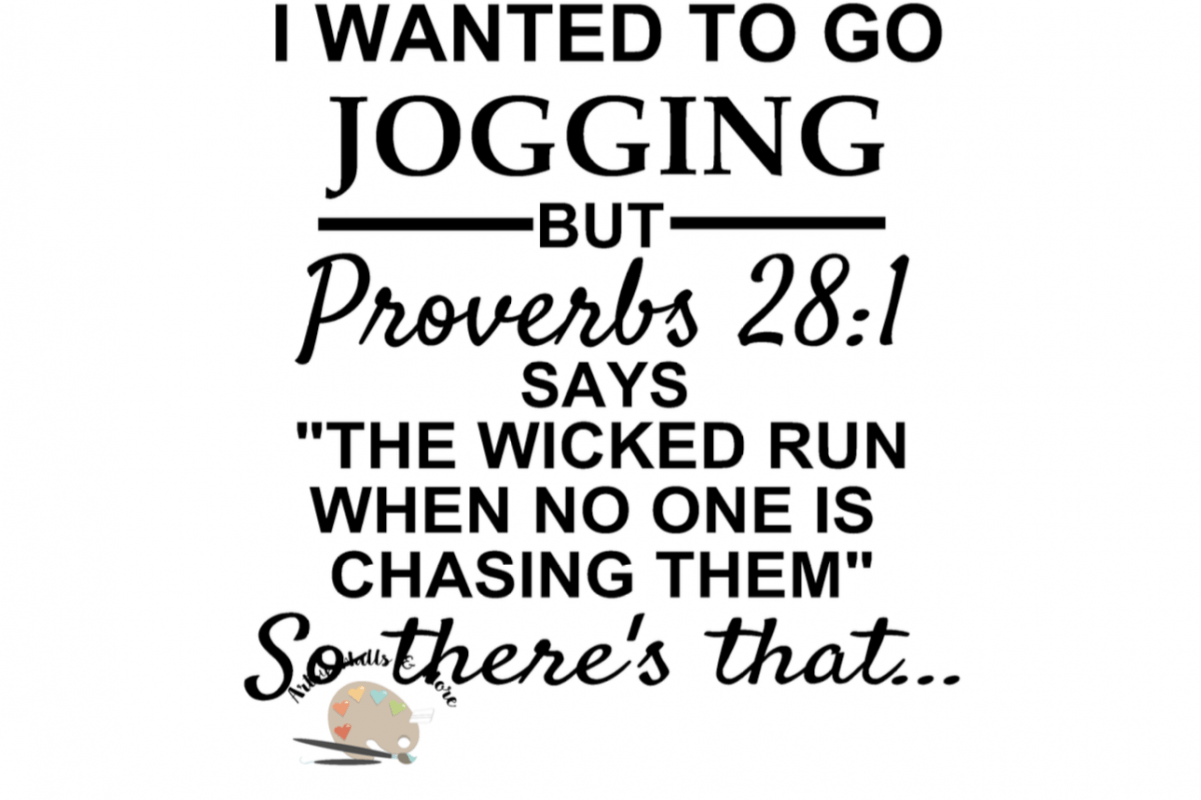 I Wanted To Go Jogging But Proverbs 28 1 Says G Funny Svg