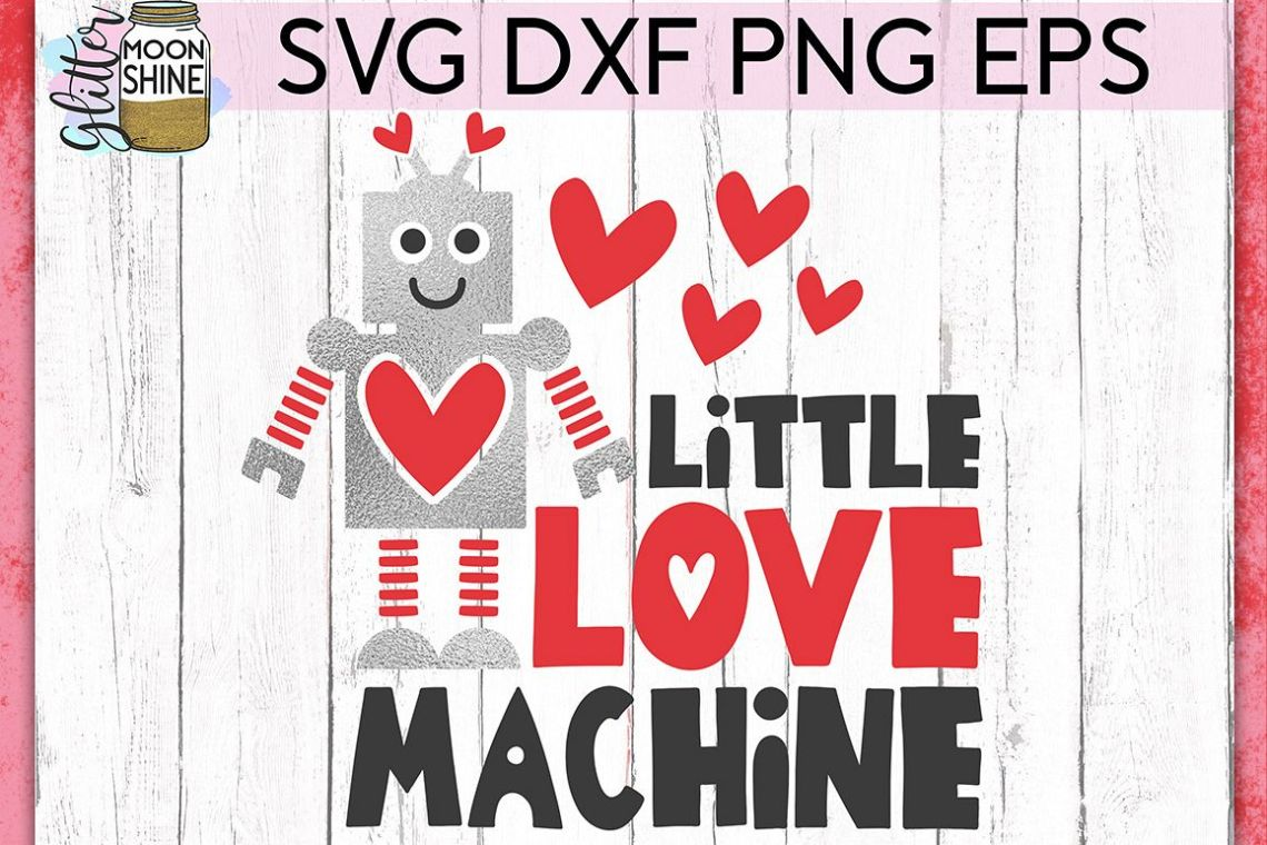 Download Little Love Machine Valentines SVG DXF PNG EPS Cutting ...
