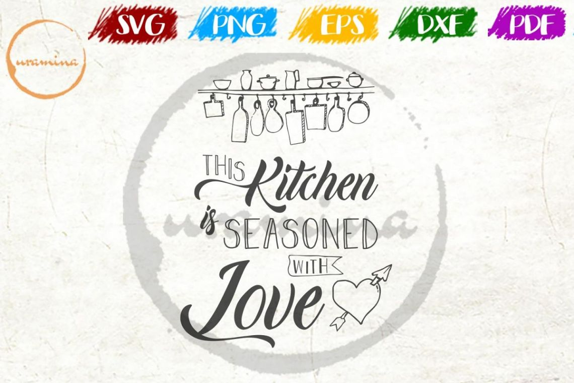 Download This Kitchen Is Seasoned With Love Kitchen SVG PDF PNG ...