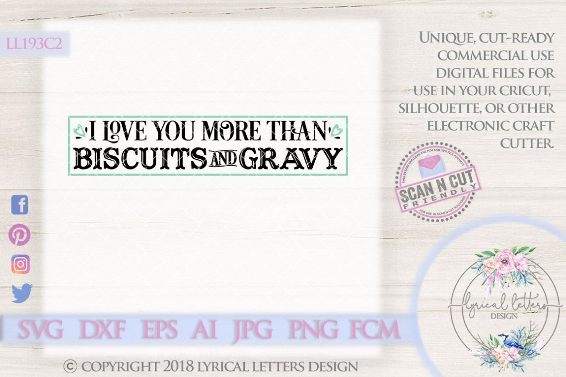Download I Love You More Than Biscuits and Gravy SVG Cut File ...