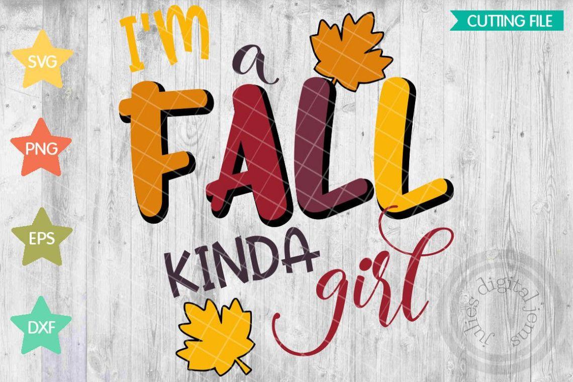 Download I'm A Fall Kinda Girl, Fall SVG designs, Leaves SVG, Fall ...
