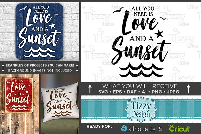 Download All You Need is Love and a Sunset SVG - Salt Beach Svg - 752
