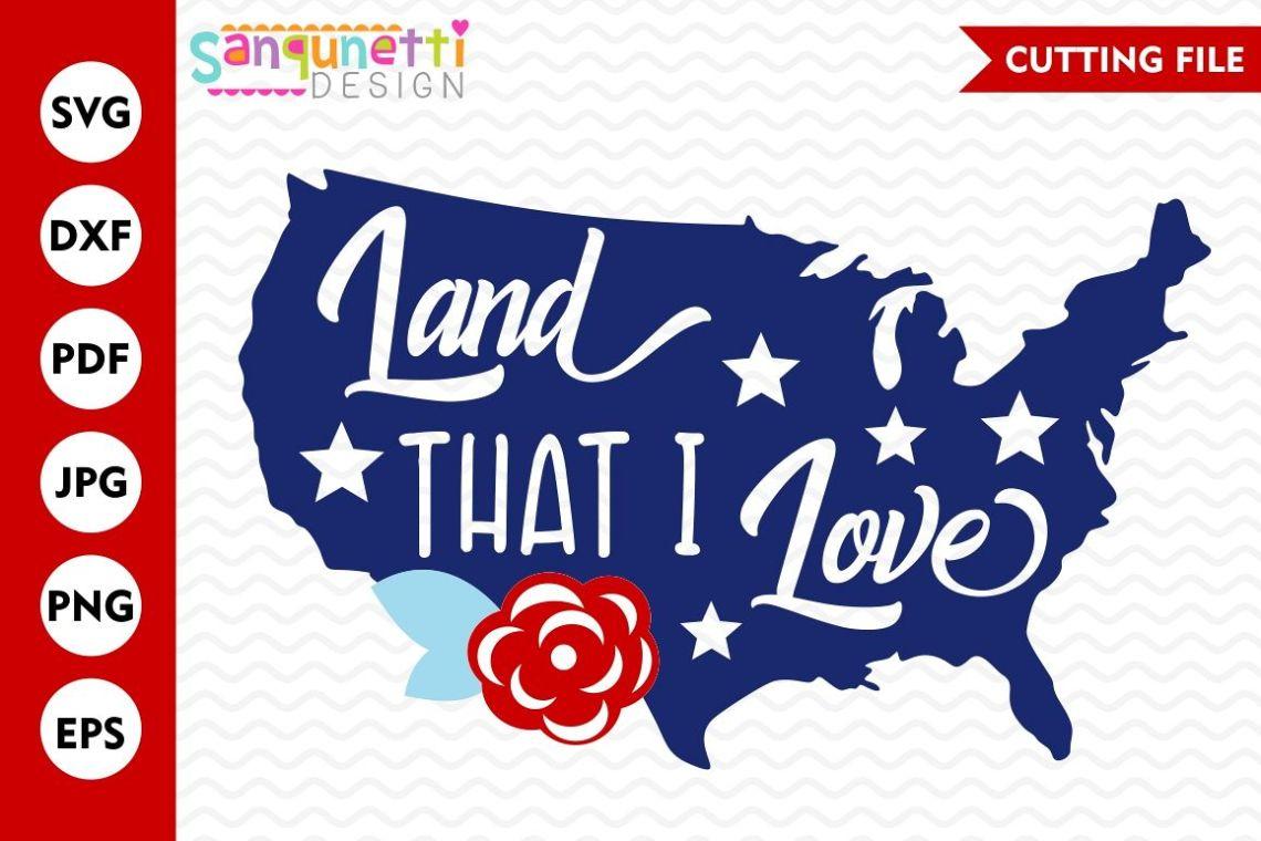 Download Land that I love SVG, USA svg, Summer svg, patriotic svg