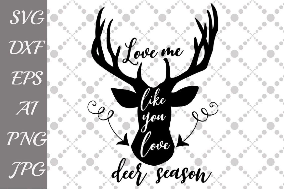 Download Love Me Like You Love Deer Season Svg