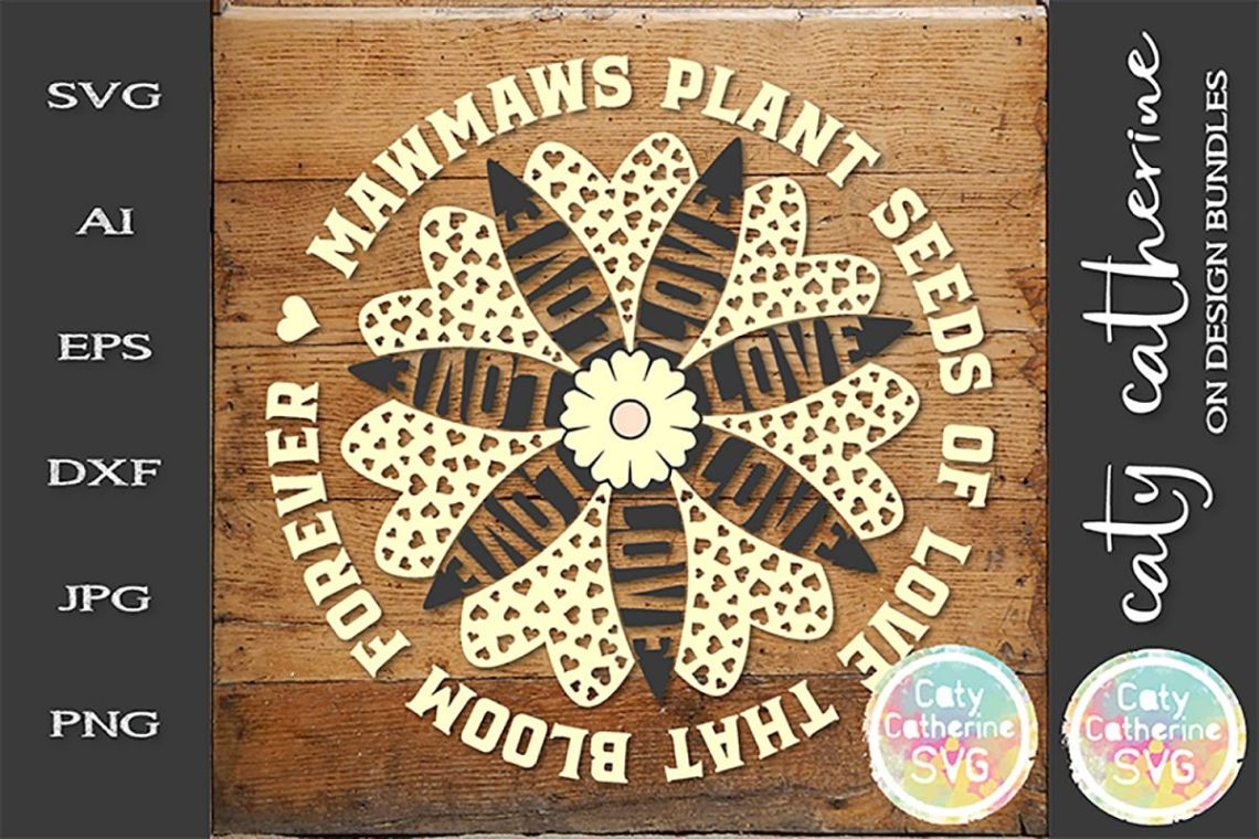Download Mawmaws Plant Seeds Of Love That Bloom Forever SVG Cut