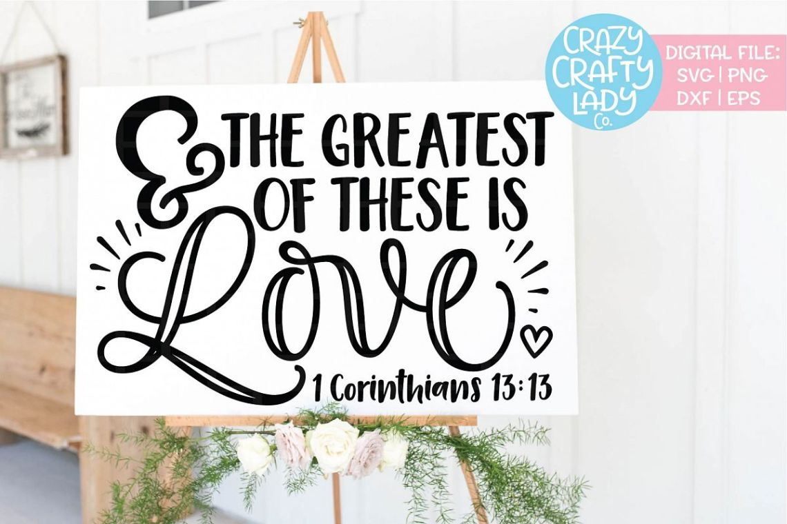 Download And the Greatest of These is Love SVG DXF EPS PNG Cut File