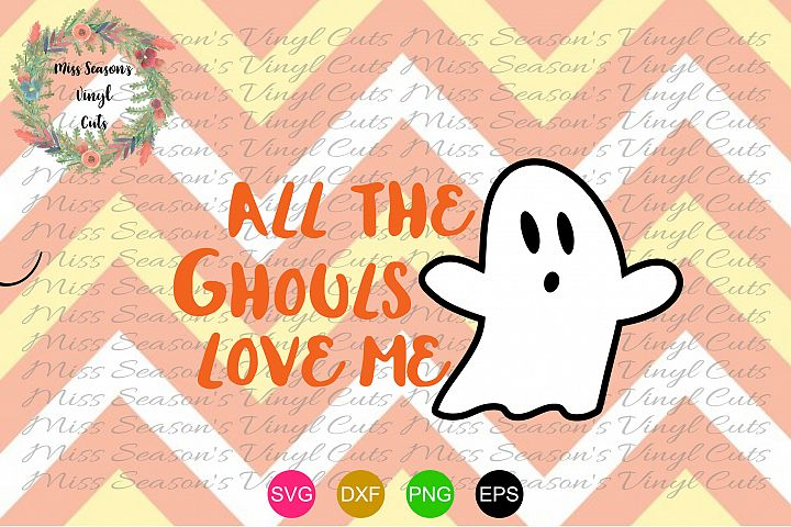 Download All The Ghouls Love Me Svg , Dxf, Eps, Png