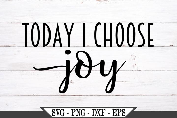 Download Today I Choose Joy SVG (489653)   SVGs   Design Bundles