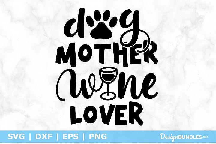 Download Dog Mother Wine Lover SVG File