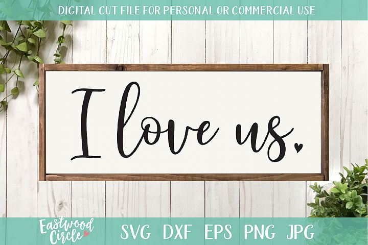 Download I Love Us - A Valentines SVG Cut File