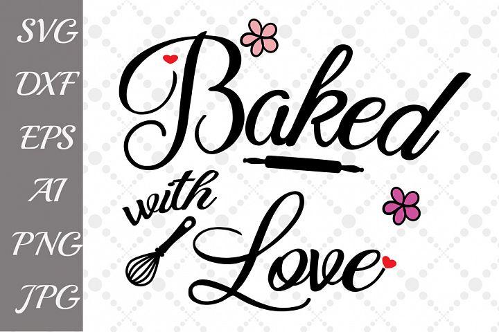 Download Baked with love Svg (45203)   Illustrations   Design Bundles