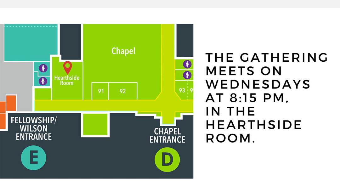 The Gathering meets in the Hearthside Room at 8:15 PM on Wednesdays