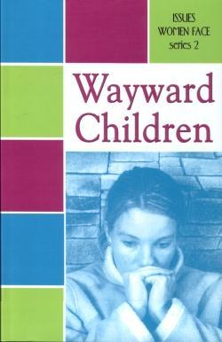 Issues Women Face:   Wayward Children