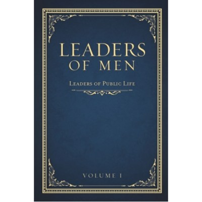 Leaders Of Men: Leaders In Public Life ( Vol. I)