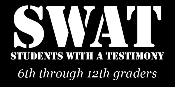 SWAT: Students with a Testimony - 6th through 12th grade