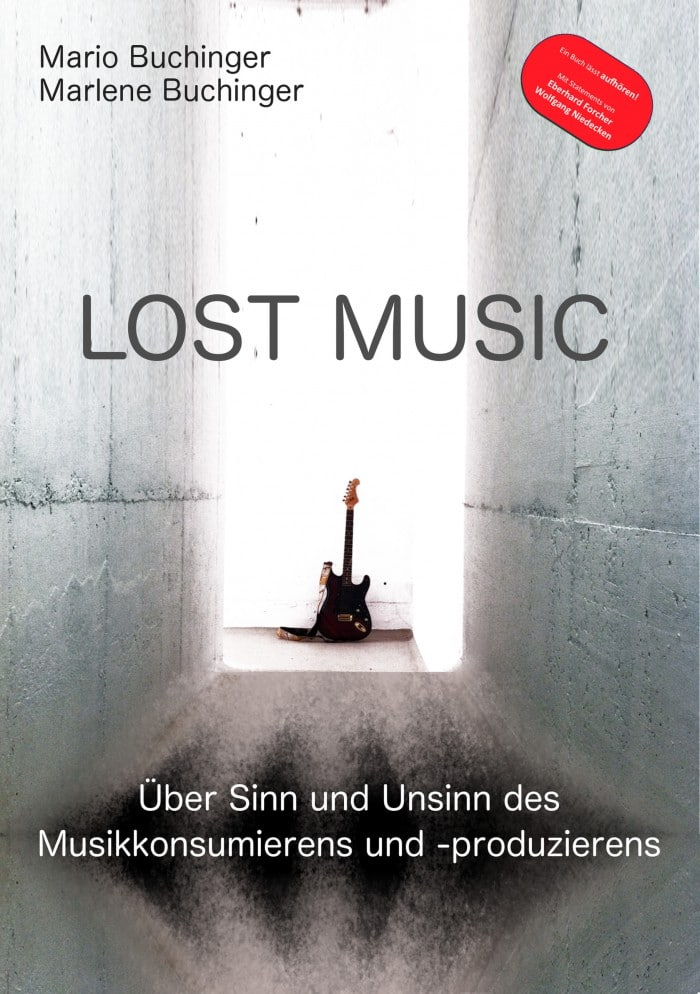 Musikkonsummieren, Lost Music - Über Sinn und Unsinn des Musikkonsumierens und produzierens