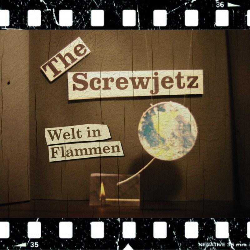 The Screwjetz - Welt in Flammen