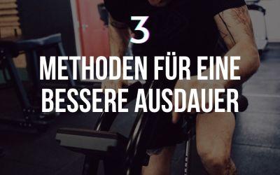 3 METHODEN FÜR EINE BESSERE AUSDAUER
