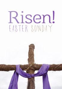 Risen! Easter Sunday