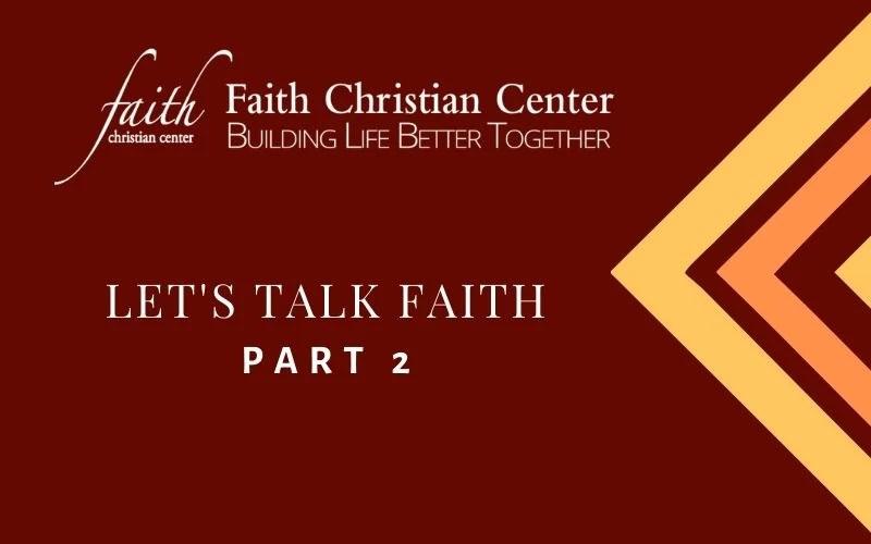 Let's Talk Faith Part 2