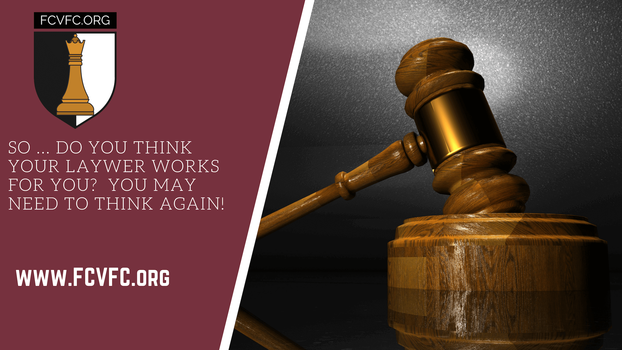 Do You Think Your Lawyer Works For You?  You May Need To Think Again!