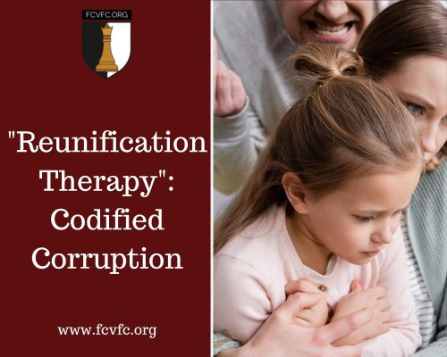 """""""Reunification Therapy"""": Codified Corruption"""