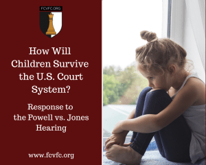 How Will Children Survive the U.S. Court System? Response to the Powell vs. Jones Hearing