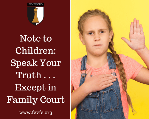 Note to Children: Speak Your Truth . . . Except in Family Court