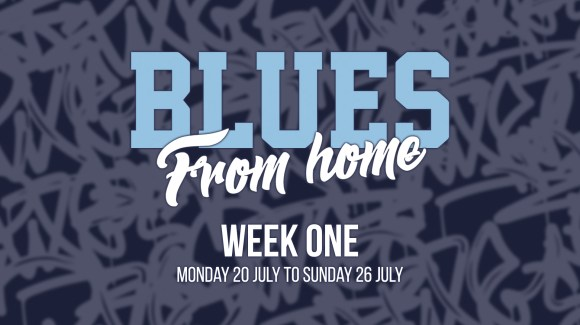 BLUES FROM HOME – WEEK 1