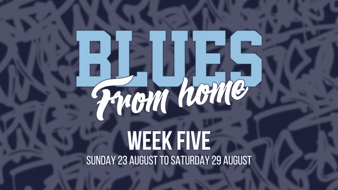 BLUES FROM HOME – WEEK 5