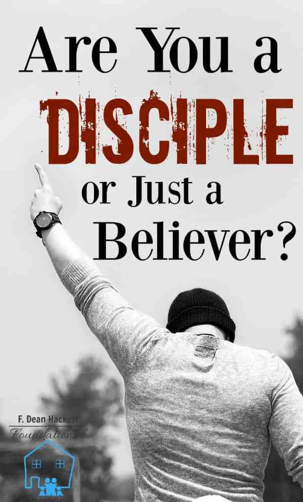 Are You a Disciple or Just a Believer? - Foundational