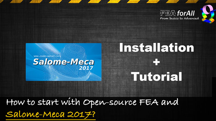 How to start with Open-source FEA and Salome-Meca 2017