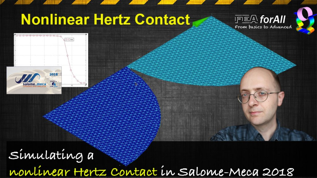 Nonlinear Hertz Contact Tutorial with Salome-Meca 2018
