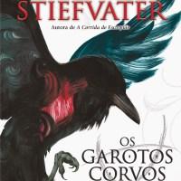 Os Garotos Corvos (Maggie Stiefvater)