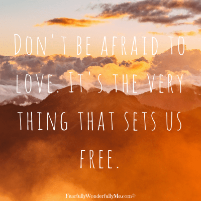 Don't be afraid of love dating quote